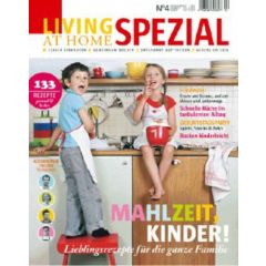 Living at Home Spezial 04/2010 - Mahlzeit, Kinder!